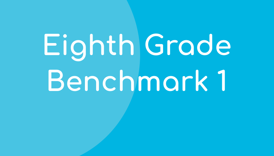 Eighth Grade Benchmark 1