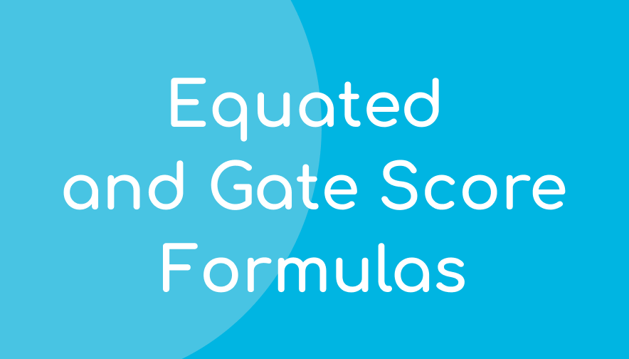 Acadience Reading 7–8 Equated and Gate Score Formulas